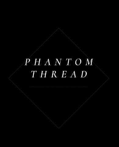 Watch Phantom Thread Full Movie HD 1080p