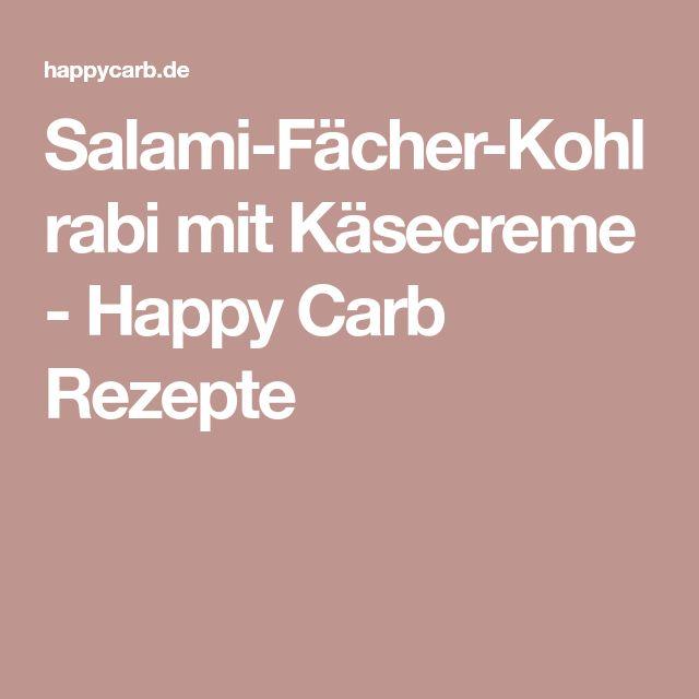 Salami-Fächer-Kohlrabi mit Käsecreme - Happy Carb Rezepte