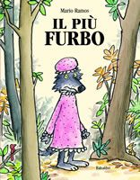 Il più furbo  Mario Ramos (Autore), F. Rocca (Traduttore) Copertina rigida: 46 pagine Editore: Babalibri (10 novembre 2011) Lingua: Italiano ISBN-13: 978-8883622465