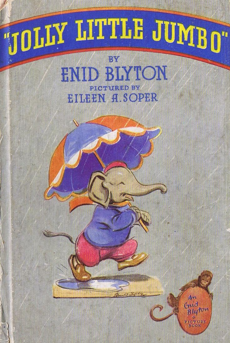 Jolly Little Jumbo. An Enid Blyton Picture Book.Pictures by Eileen Soper.First Edition, 1944.