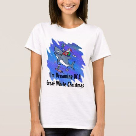 Dreaming Of A Great White Shark Christmas T-Shirt - click/tap to personalize and buy