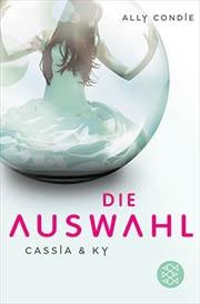 Cassia & Ky -- Die Auswahl  Band 1 der Trilogie