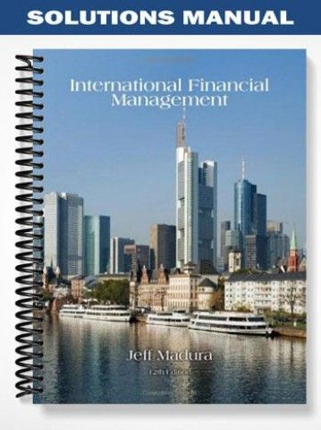 Solutions manual for international financial management 12th edition solutions manual international financial management 12th edition jeff madura at fandeluxe