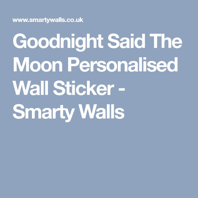 Goodnight Said The Moon Personalised Wall Sticker - Smarty Walls