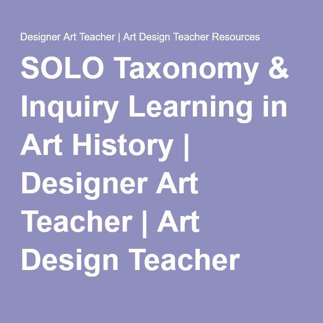 SOLO Taxonomy & Inquiry Learning in Art History   Designer Art Teacher   Art Design Teacher Resources