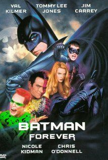 BATMAN FOREVER.  Director: Joel Schumacher.  Year: 1995.   Cast: Val Kilmer, Tommy Lee Jones, Nicole Kidman and Jim Carrey