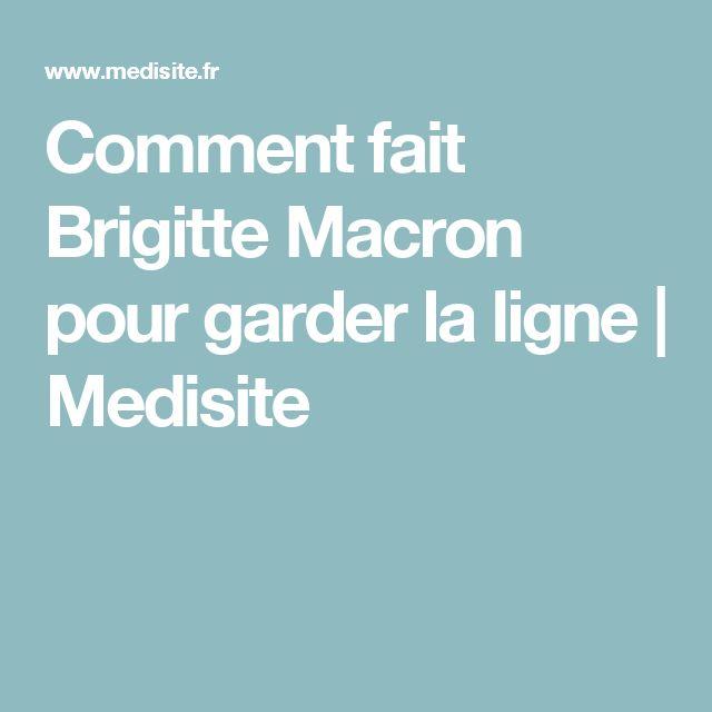 Comment fait Brigitte Macron pour garder la ligne   Medisite