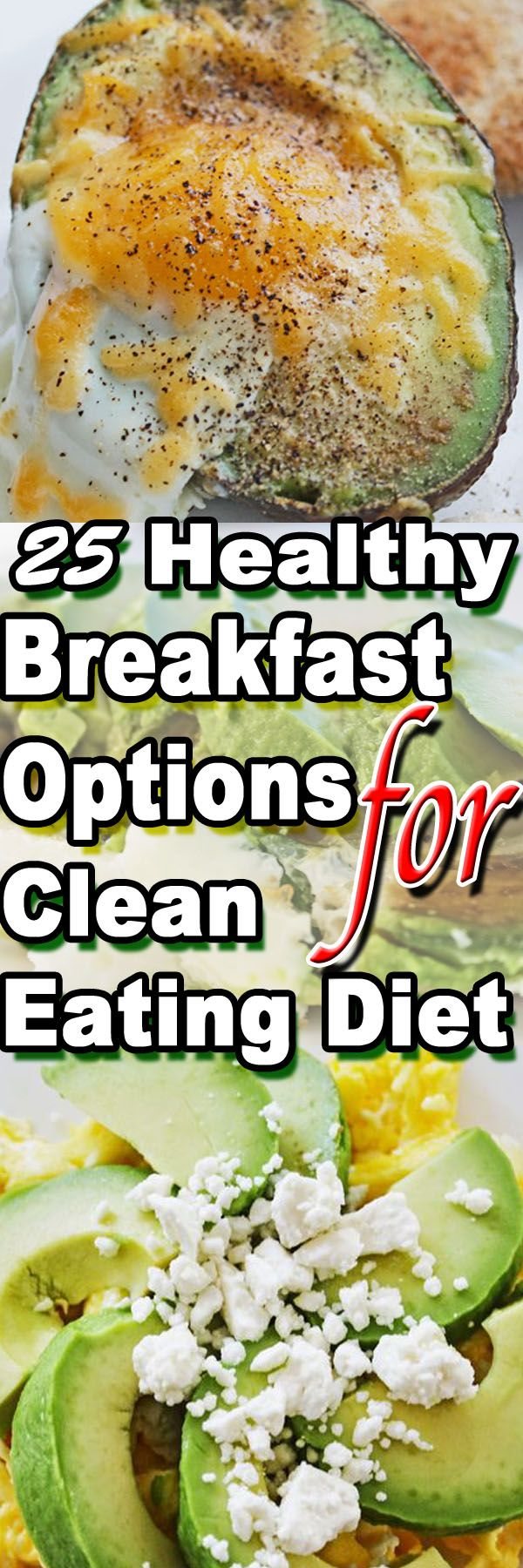 25 easy healthy breakfast options for clean eating diet! Site easy to navigate
