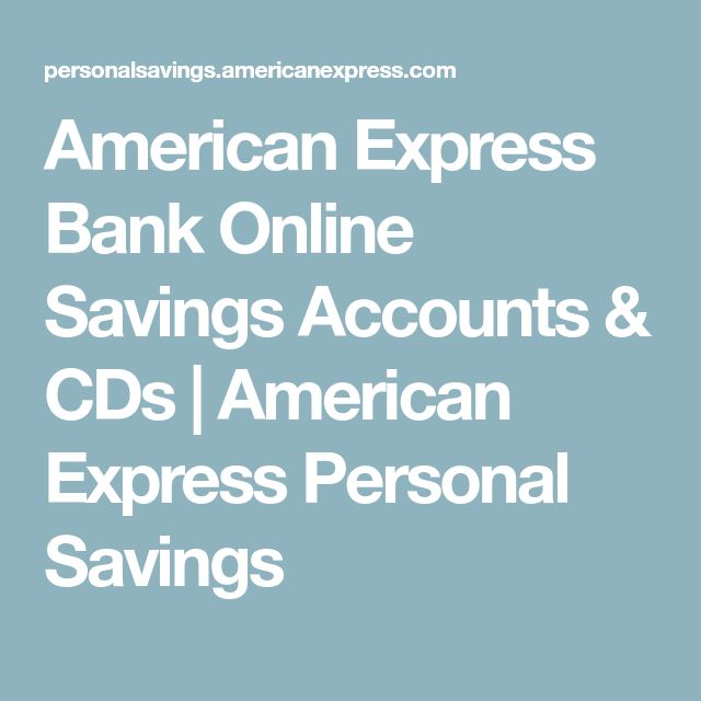 American Express Bank Online Savings Accounts & CDs | American Express Personal Savings