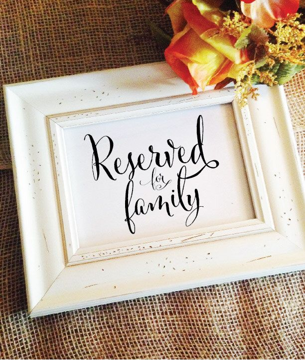 Reserved for family Sign Wedding Sign Wedding Decor Wedding Signage Reserved Sign Reserved Seating Table Sign (Frame NOT included) by WeddingAffections on Etsy https://www.etsy.com/listing/209163016/reserved-for-family-sign-wedding-sign