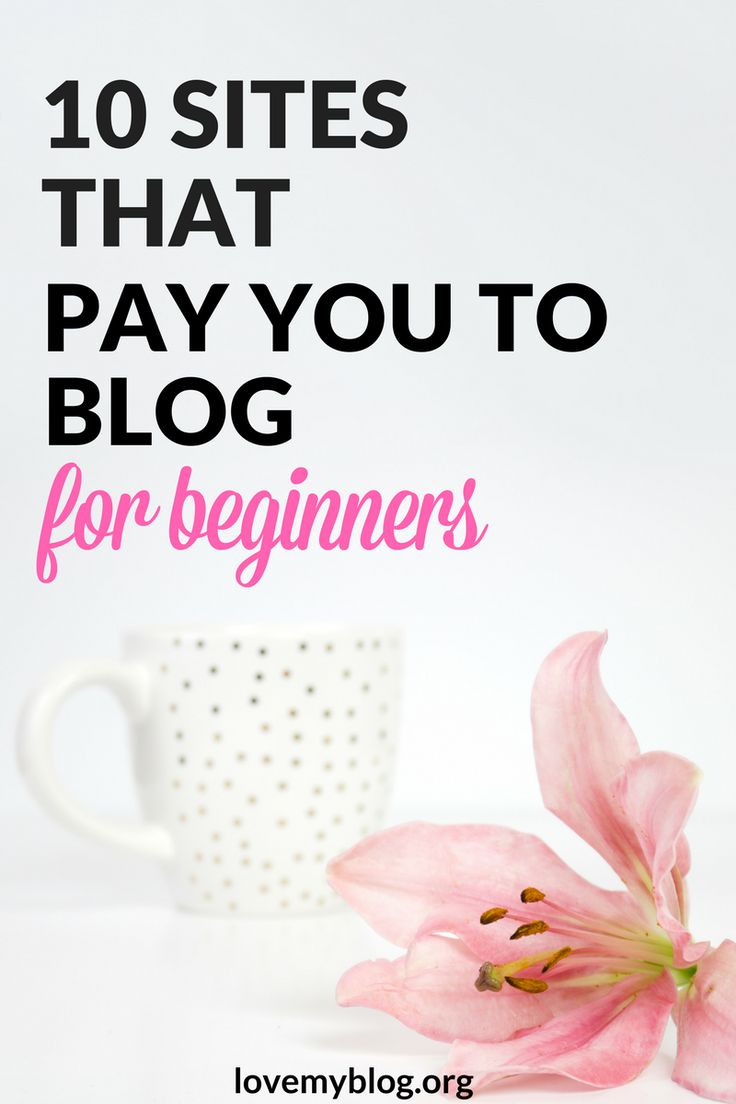 10 sites that pay you to blog.  www.ReplaceYour8to5.com - IDEAS ON HOW TO CREATE AND GROW AN INCOME BLOG