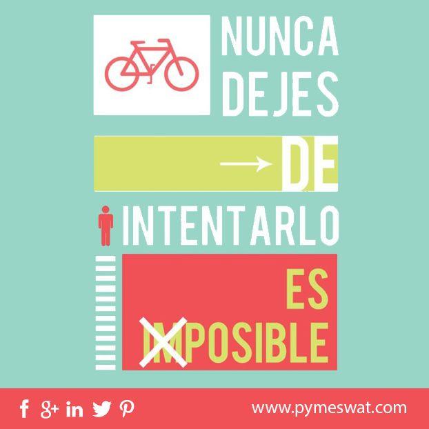 #Frase: Nunca dejes de intentarlo, SI es posible.