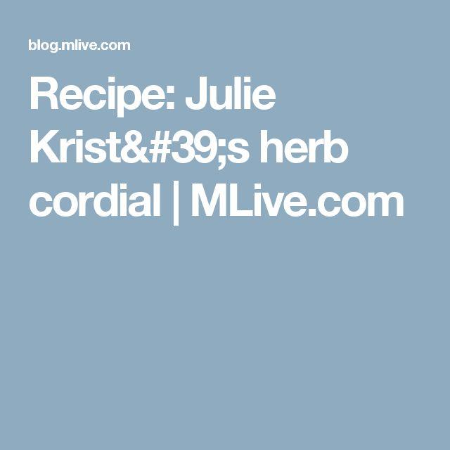 Recipe: Julie Krist's herb cordial | MLive.com