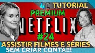 Como assistir NETFLIX PREMIUM GRATUITA SEM CRIAR CONTA! #24 - YouTube