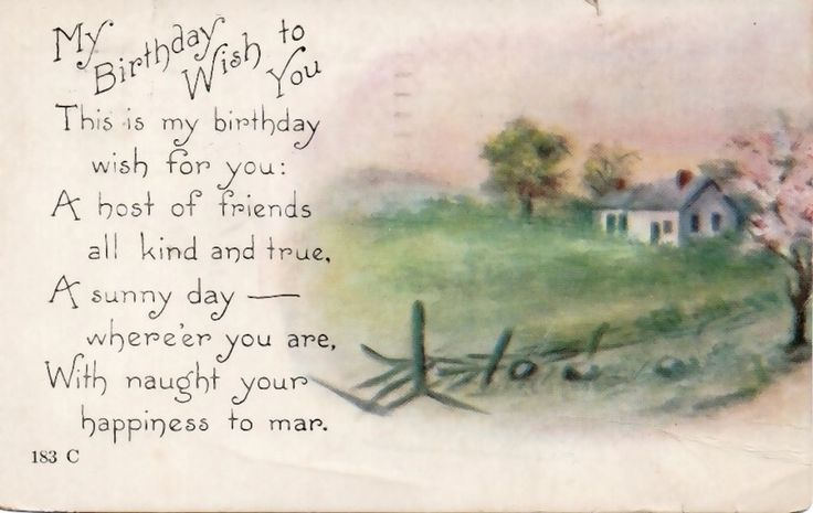 Early vintage birthday greetings postcard, featuring a pastoral country home and blossoming tree, looks like watercolors. Message says ' My Birthday Wish to You. This is my birthday wish for you: A host of friends all kind and true. A sunny day