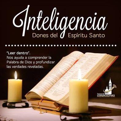 """Pidamos al Espíritu Santo el don de entendimiento (inteligencia), el cual no es una capacidad intelectual, sino la gracia que ayuda a comprender las enseñanzas de Cristo y """"escrutar las profundidades del pensamiento de Dios y de su designio de salvación"""" (Papa Francisco)"""