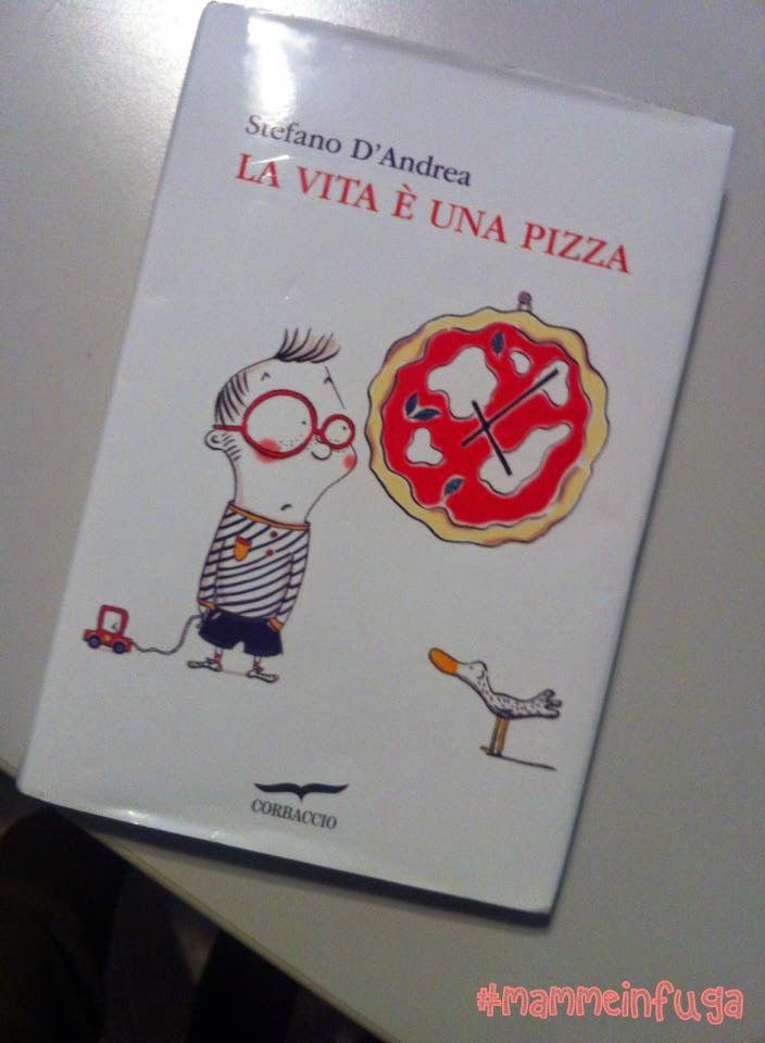 """Se dovessi dirvi: """"La vita è una pizza"""", voi che cosa pensereste?Pensereste che mi sto lamentando, che vi sto dicendo che la vita è noiosa e così via.E invece no, nel nuovo libro di Stefano D'Andre..."""