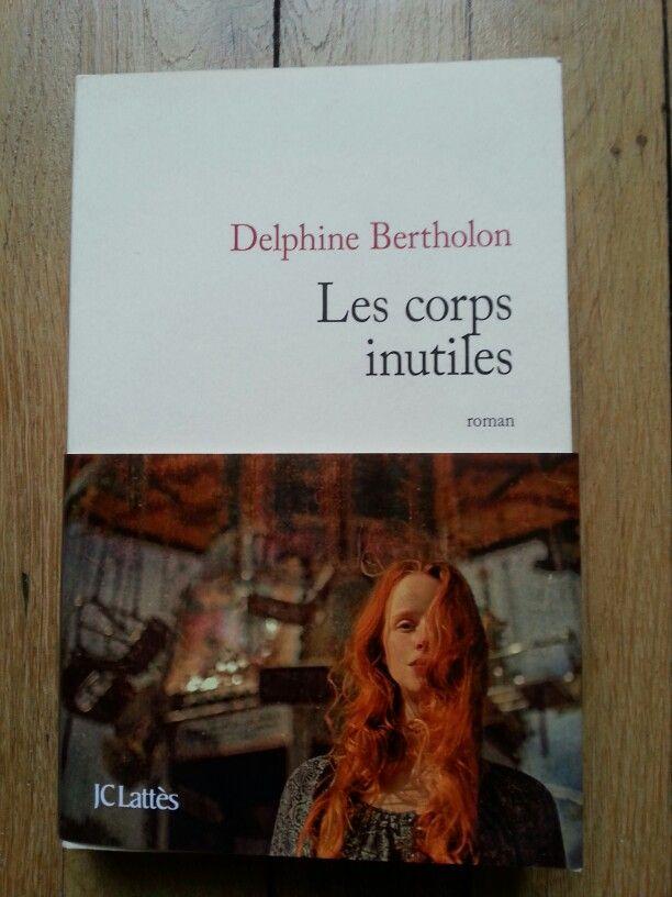 Delphine Bertholon  Les corps inutiles