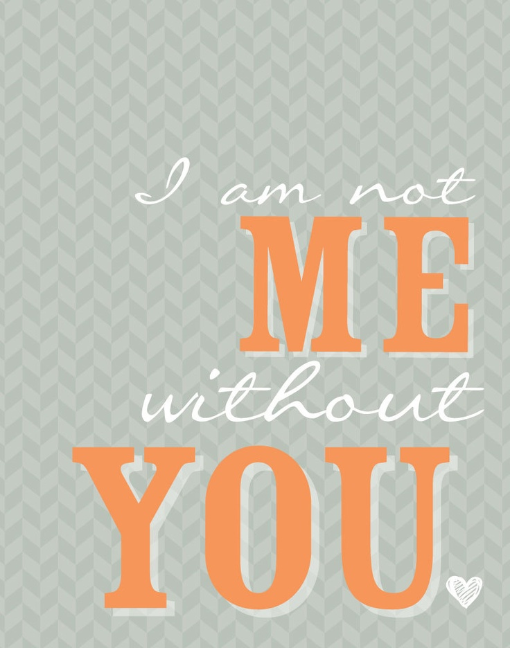 I am Not Me without You