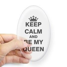 Keep Calm and Be My Queen Decal