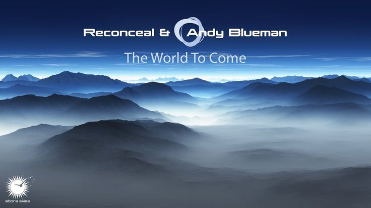 Reconceal & Andy Blueman - The World To Come (Andy Blueman Radio Edit)