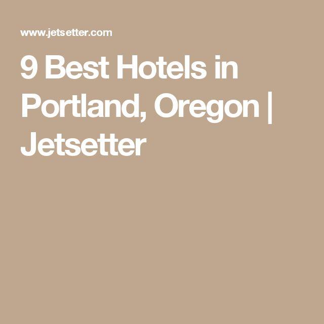 9 Best Hotels in Portland, Oregon   Jetsetter