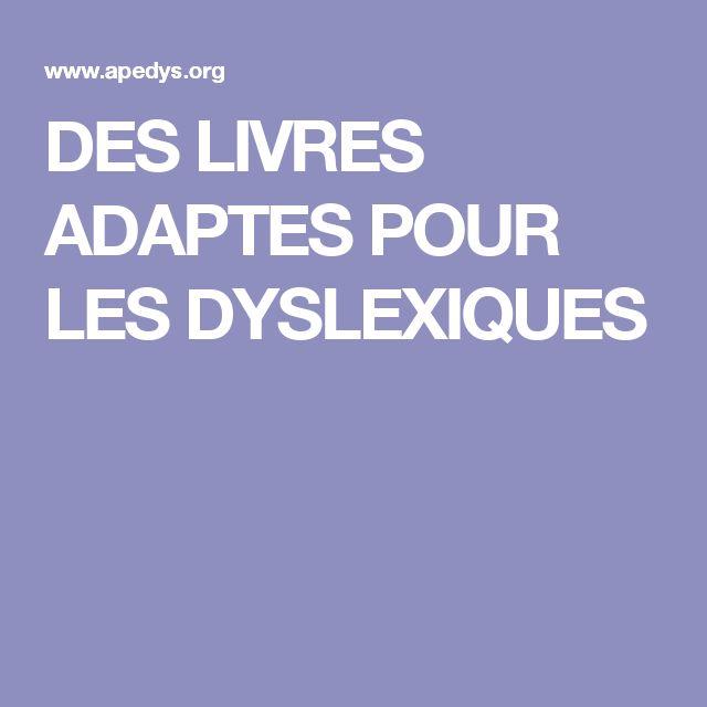DES LIVRES ADAPTES POUR LES DYSLEXIQUES