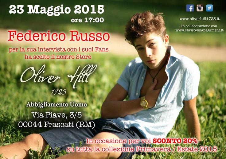 23 Maggio 2015 ore 17:00 Federico Russo per la sua intervista con i suoi Fans ha scelto il nostro Store #oliverhill1723  Via Piave 3/5 Frascati Roma