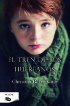 el tren de los huérfanos-christina baker kline-9788490701683
