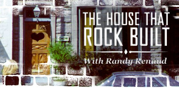 The House That Rock Built highlights 20 key moments in the evolution of Rock and the birth and growth of CHOM. Written and presented by CHOM's own Randy Renaud, the House That Rock Built will air twice daily, weekdays from November 26th to December 21st at 7:40 during Mornings Rock with Terry and Heather B, and again at 6:20 during the Afternoon Rock Ride with Bilal.