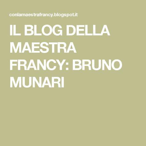 IL BLOG DELLA MAESTRA FRANCY: BRUNO MUNARI