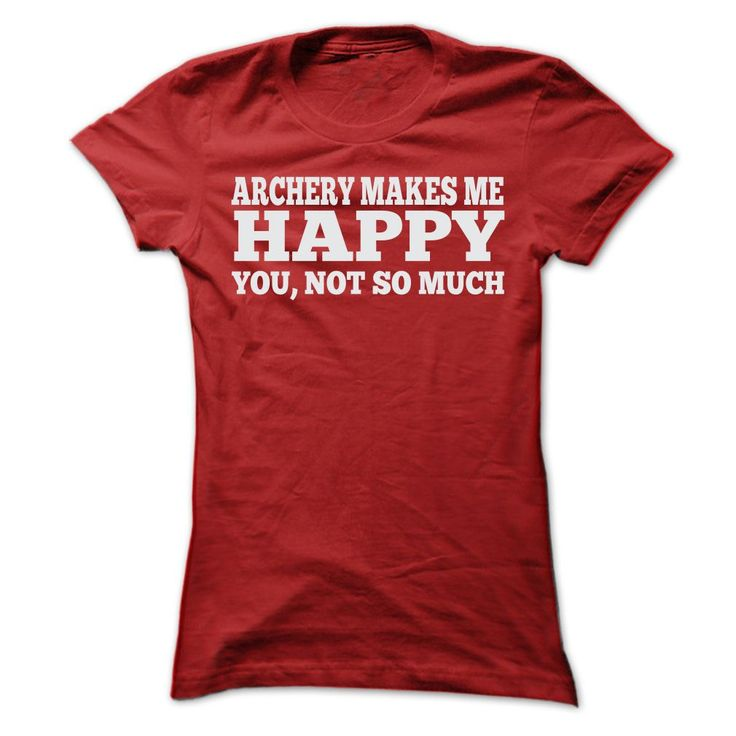 Click here: https://www.sunfrog.com/Sports/ARCHERY-MAKES-ME-HAPPY-T-SHIRTS-Ladies.html?7833 ARCHERY MAKES ME HAPPY T SHIRTS