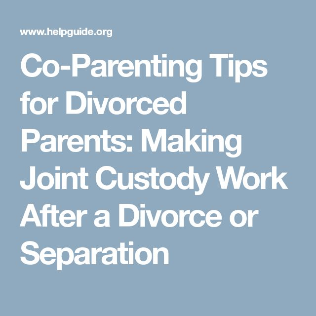 Co-Parenting Tips for Divorced Parents: Making Joint Custody Work After a Divorce or Separation