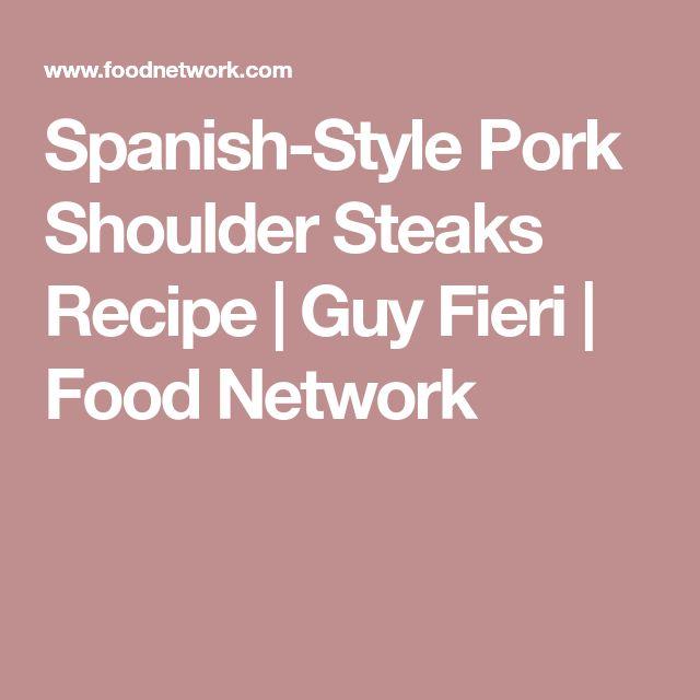 Spanish-Style Pork Shoulder Steaks Recipe | Guy Fieri | Food Network