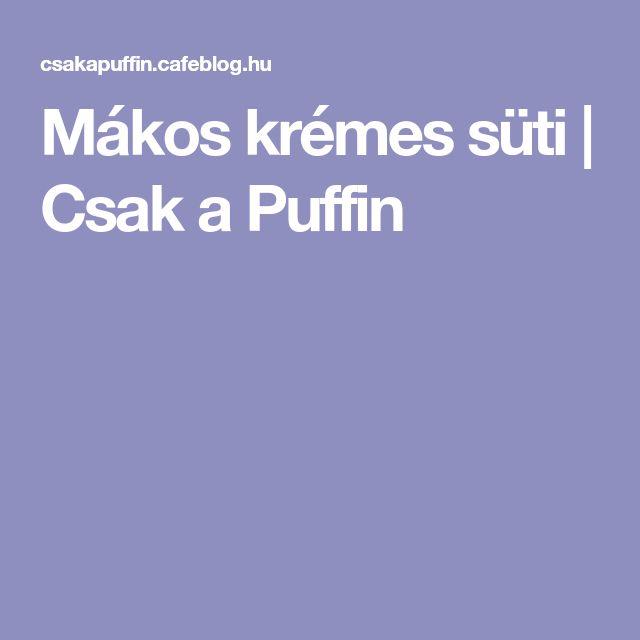 Mákos krémes süti   Csak a Puffin