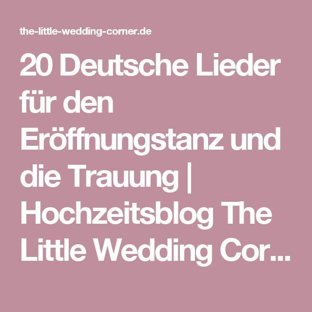 20 Deutsche Lieder für den Eröffnungstanz und die Trauung | Hochzeitsblog The Little Wedding Corner