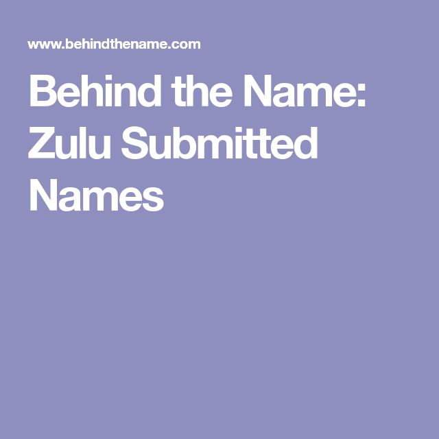 Behind the Name: Zulu Submitted Names