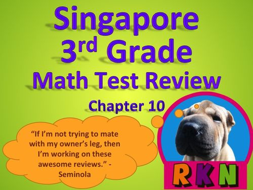 Singapore 3rd Grade Chapter 10 Math Test Review (7 pages). This is a test review for the Singapore program in math. It is for the third grade's Chapter 10.   Includes answer key. by Nygren Resources.