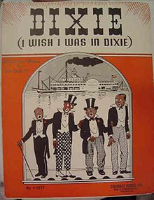"""The Confederacy's battle song was actually a Yankee creation. """"Dixie"""", also known as """"I Wish I Was in Dixie"""", """"Dixie's Land"""", and other titles, is a popular American song. It is one of the most distinctively American musical products of the 19th century,[1] and probably the best-known song to have come out of blackface minstrelsy.[2] Although not a folk song at its creation,"""