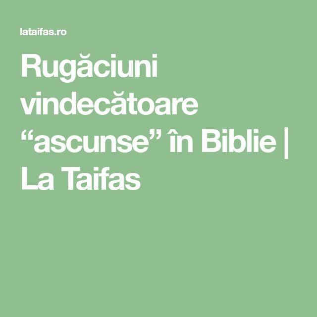 """Rugăciuni vindecătoare """"ascunse"""" în Biblie   La Taifas"""