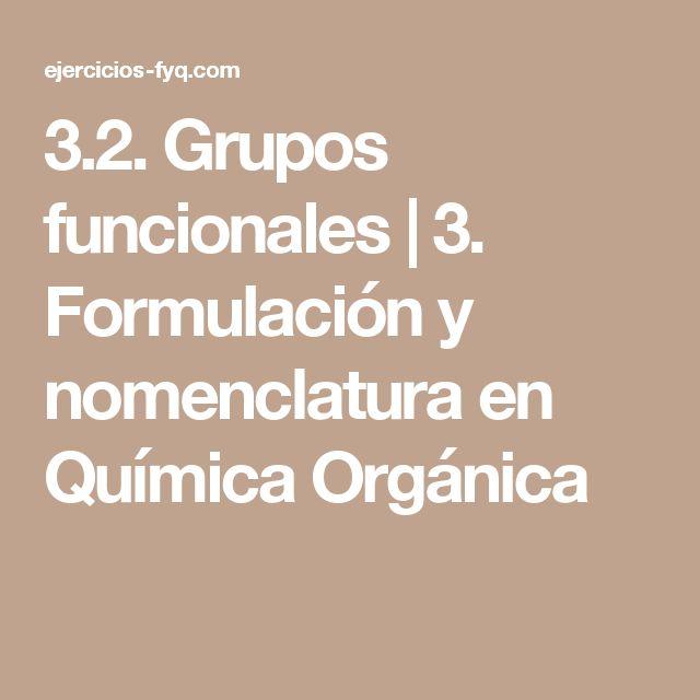 3.2. Grupos funcionales | 3. Formulación y nomenclatura en Química Orgánica