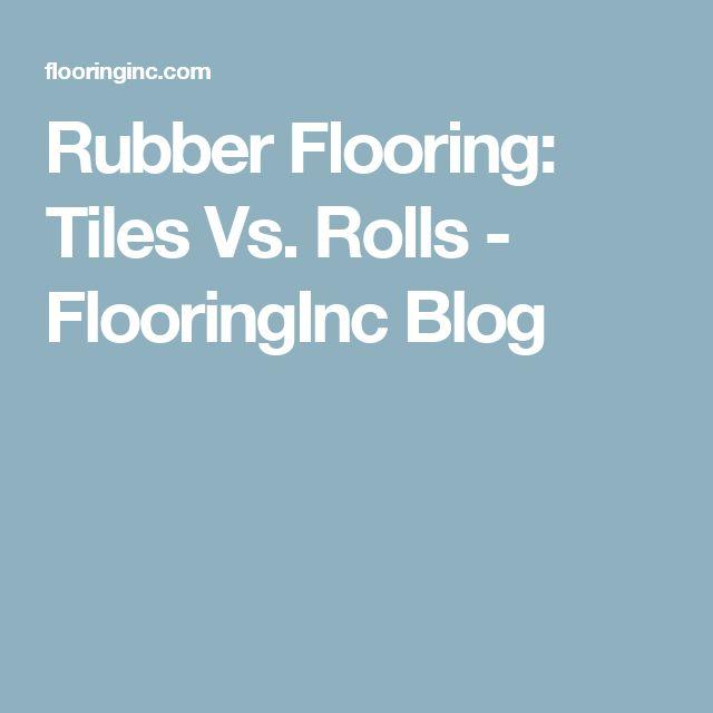 Rubber Flooring: Tiles Vs. Rolls - FlooringInc Blog