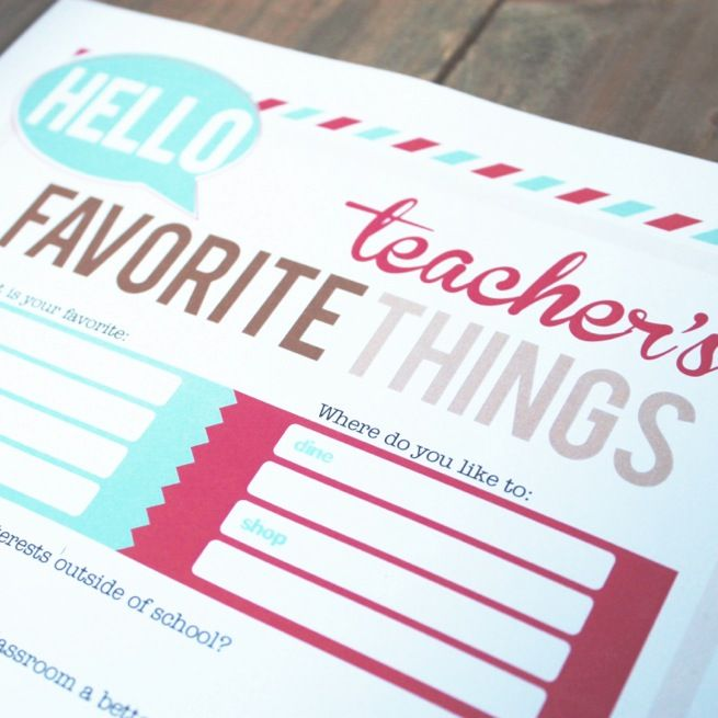 Teacher's Favorite Things.  FREE PRINTABLE from Pinkadot Shop!  Great for room parents!
