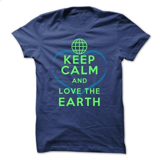 Earth Day - Keep Calm And Love The Earth - #t shirt #linen shirt. I WANT THIS => https://www.sunfrog.com/Holidays/Keep-Calm-And-Love-The-Earth.html?60505