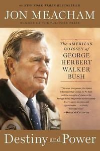 Destiny-and-Power-The-American-Odyssey-of-George-Herbert-Walker-Bush-by-Jon-M