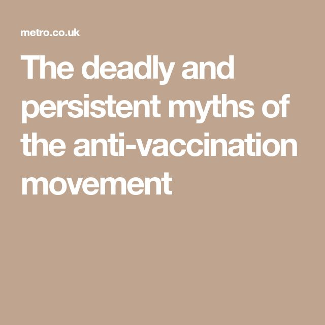 The deadly and persistent myths of the anti-vaccination movement