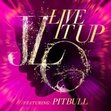 Live It Up (Jennifer Lopez song) - Wikipedia, the free encyclopedia