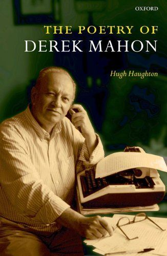 The Poetry of Derek Mahon by Hugh Haughton. $22.12. Author: Hugh Haughton. Publisher: OUP Oxford (October 21, 2010). 384 pages