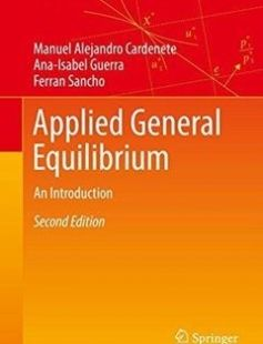 Applied General Equilibrium: An Introduction 2nd ed. 2017 Edition free download by Manuel Alejandro Cardenete Ana-Isabel Guerra Ferran Sancho ISBN: 9783662548929 with BooksBob. Fast and free eBooks download.  The post Applied General Equilibrium: An Introduction 2nd ed. 2017 Edition Free Download appeared first on Booksbob.com.