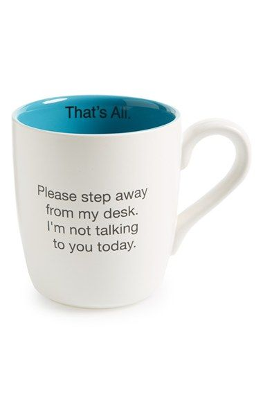 I need this! Santa Barbara Design 'That's All - Please Step Away From My Desk' Mug available at #Nordstrom